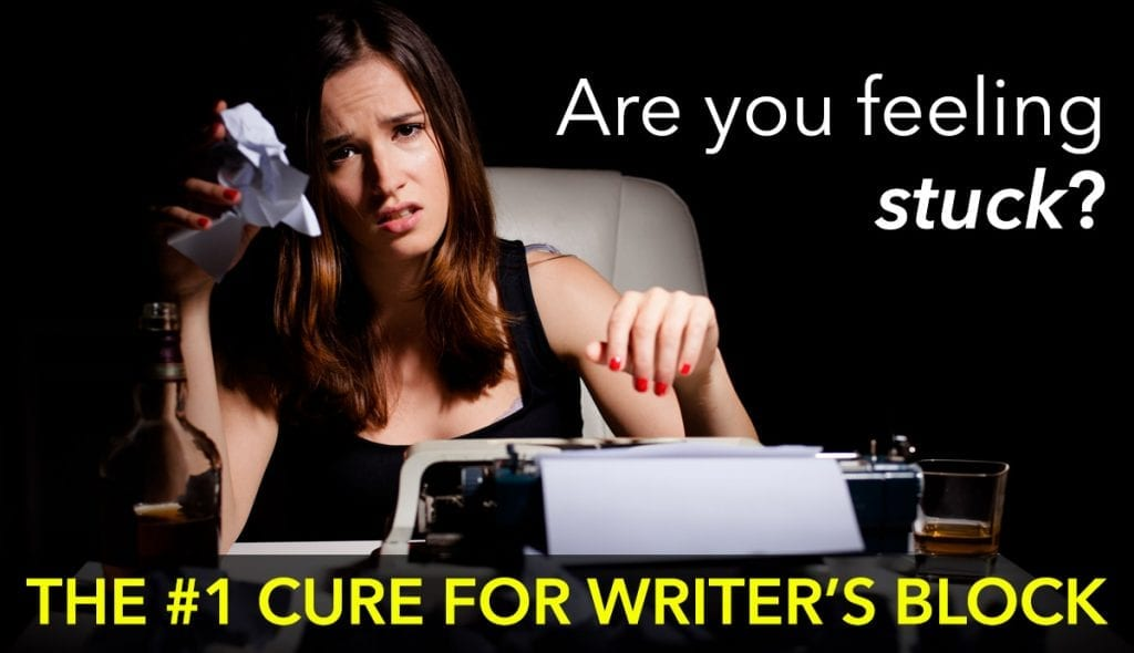 The #1 Cure for Writer's Block