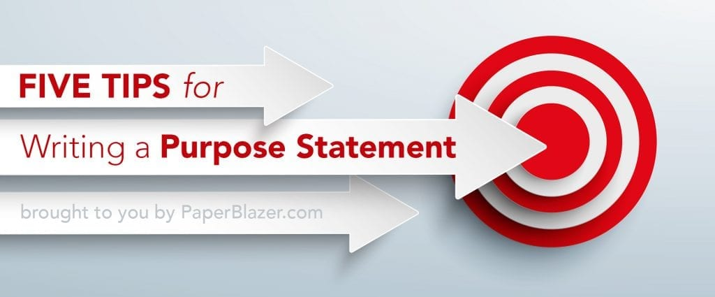 5 Tips for Writing a Purpose Statement