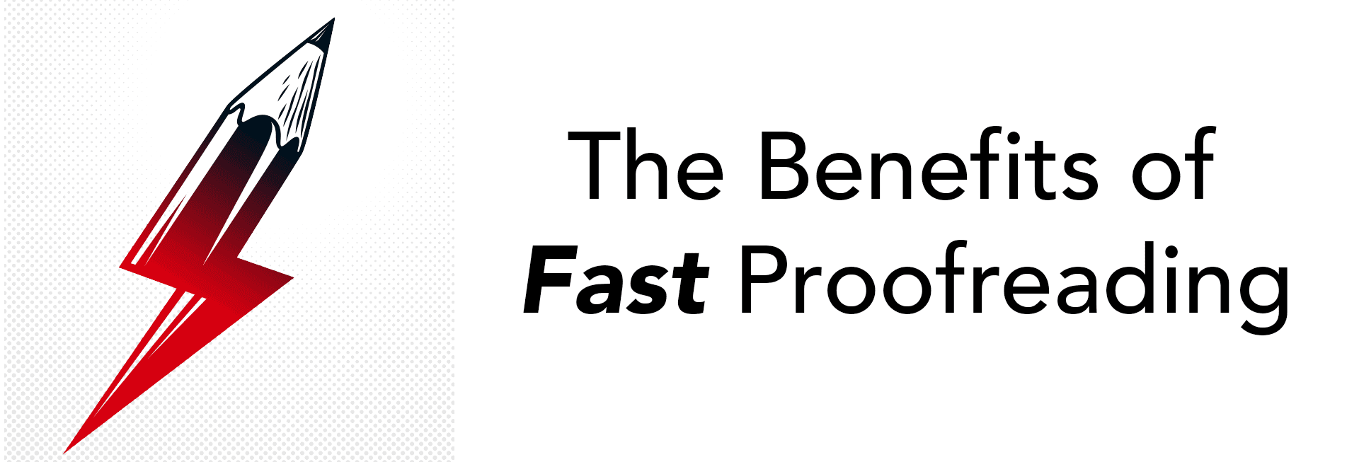 Fast Proofreading Benefits
