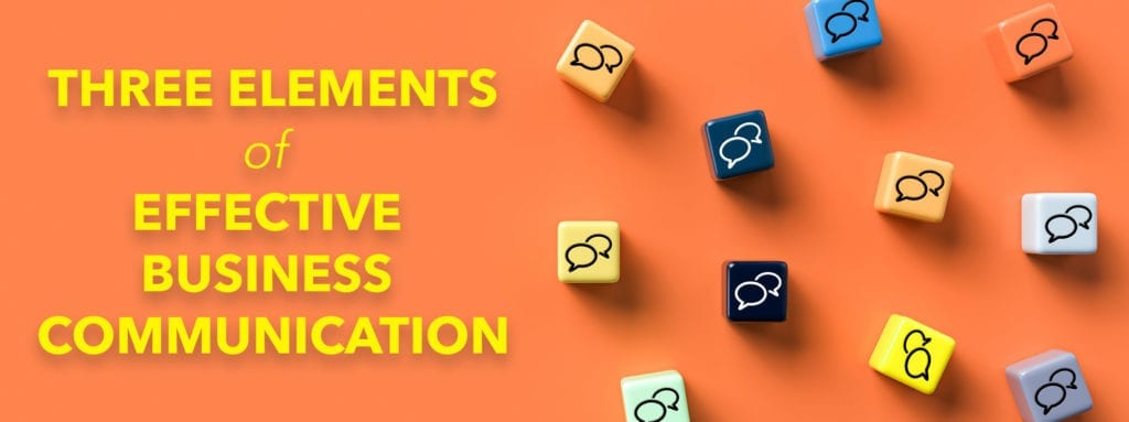 3 Essential Parts to Effective Business Communication